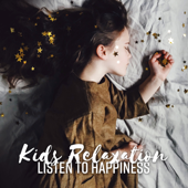 Kids Relaxation: Listen to Happiness - Perfect Guitar Music for Children to Enjoy