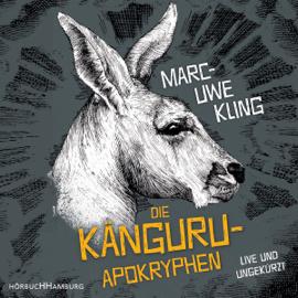 Die Känguru-Apokryphen: Live und ungekürzt audiobook