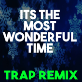 It's The Most Wonderful Time Of The Year (Trap Remix)-Christmas Classics Remix