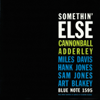 Cannonball Adderley - Somethin' Else (The Rudy Van Gelder Edition Remastered)  artwork