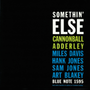 Somethin' Else (The Rudy Van Gelder Edition Remastered) - Cannonball Adderley - Cannonball Adderley