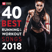 40 Best Running And Workout Songs 2018 (Unmixed Workout Music For Fitness & Workout Ideal For Running And Jogging 126 150 BPM)-Power Music Workout