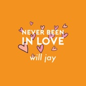 Will Jay - Never Been In Love