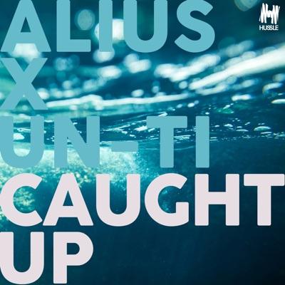 Caught Up - Single - Alius