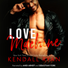 Kendall Ryan - Love Machine (Unabridged)  artwork