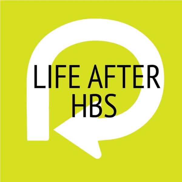 Life After HBS