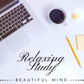 Relaxing Study: Homework Study Music, Top Background Music for Learning  for Concentration & Improving Memory, Beautiful Mind by Homework Specialist