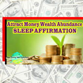 Attract Money Wealth and Abundance (Sleep Affirmation)