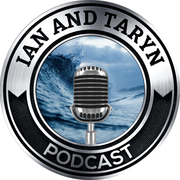 Ian and Taryn Podcast