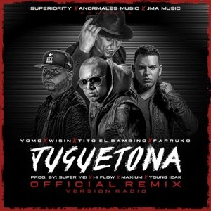 Yomo - Juguetona (Remix) [feat. Wisin, Farruko & Tito El Bambino]