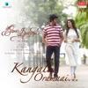 Kangalin Oramai From July Kaatril Single