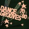 Dance Grooves 70's & 80's