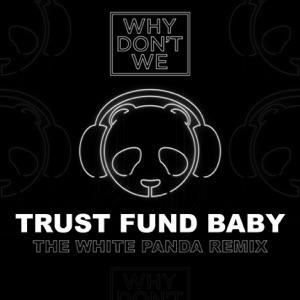Trust Fund Baby (The White Panda Remix) - Single Mp3 Download
