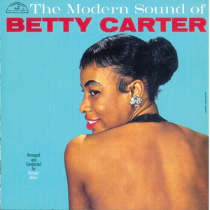 The Modern Sound of Betty Carter