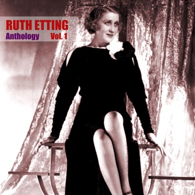 Anthology, Vol. 1 - Ruth Etting