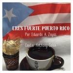Eduardo A. Zayas - Eres Fuerte Puerto Rico (feat. Anthony Colon)