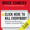Bruce Schneier - Click Here to Kill Everybody: Security and Survival in a Hyper-connected World (Unabridged) artwork