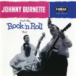Johnny Burnette & The Rock 'N' Roll Trio - Lonesome Train (On a Lonesome Track)