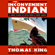 Thomas King - The Inconvenient Indian: A Curious Account of Native People in North America