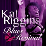 Kat Riggins - Change Is Gonna Come