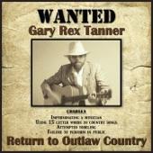 Gary Rex Tanner - When I Was a Cowboy