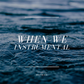 [Download] When We (Instrumental) MP3