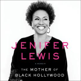 The Mother of Black Hollywood: A Memoir (Unabridged) audiobook
