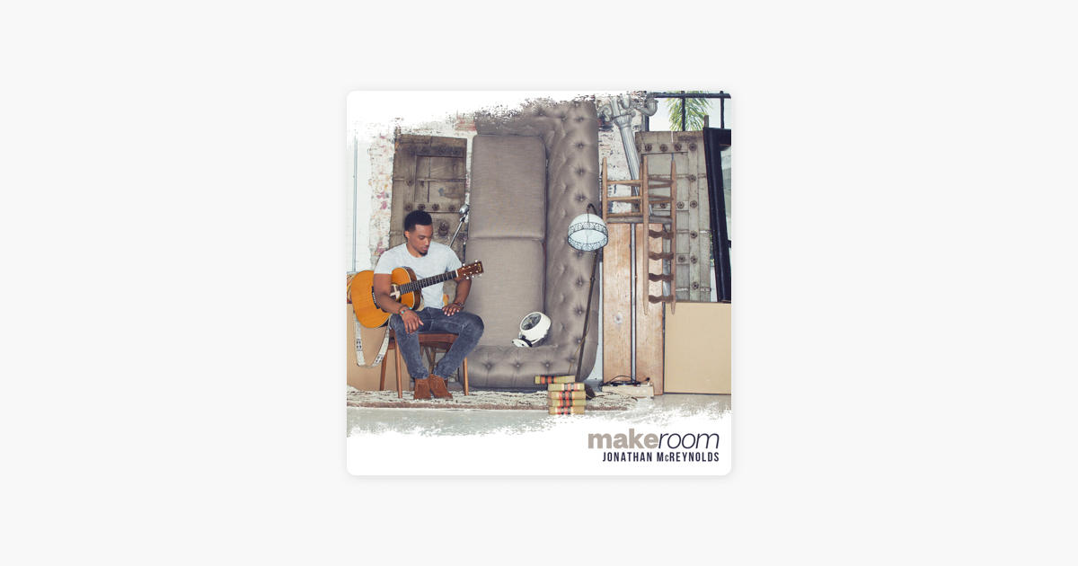 Make Room By Jonathan Mcreynolds On Apple Music