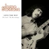 Jorge Santana - Love the Way
