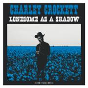 Lonesome as a Shadow - Charley Crockett - Charley Crockett