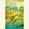 Lee Child - Die Trying (Unabridged)  artwork