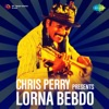Chris Perry Presents Lorna Bebdo EP