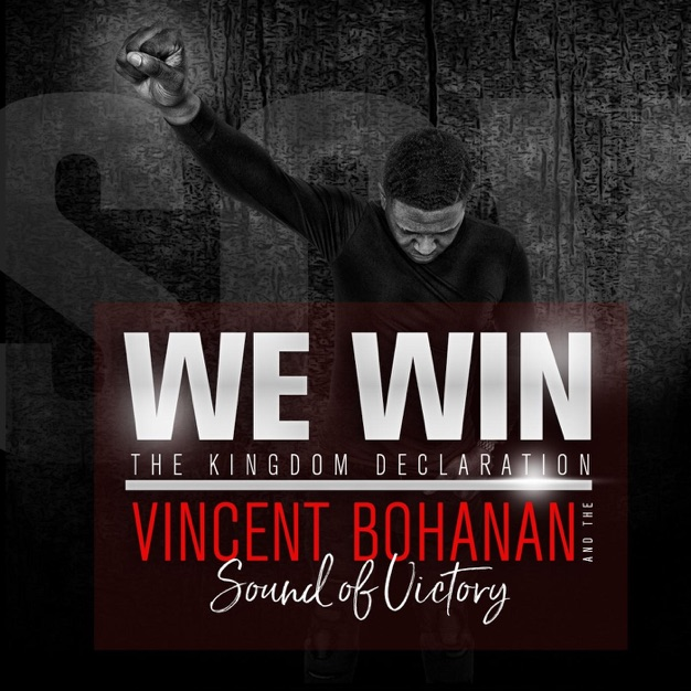 We Win: The Kingdom Declaration (Radio Edit) by Vincent Bohanan and the Sound of Victory