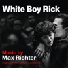 White Boy Rick (Original Motion Picture Soundtrack), Max Richter