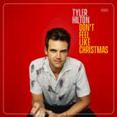 Don't Feel Like Christmas - Tyler Hilton