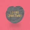 Loving Christmas - Loving Caliber