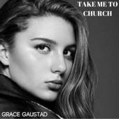Grace Gaustad - Take Me to Church
