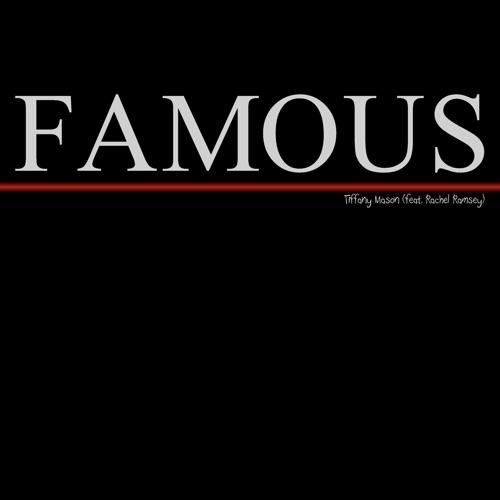 Tiffany Mason - Famous (feat. Rachel Ramsey)