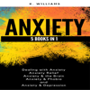 K Williams - Anxiety: 5 Books in 1: All About Anxiety, Book 8 (Unabridged) artwork