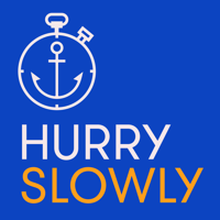 Podcast cover art for Hurry Slowly