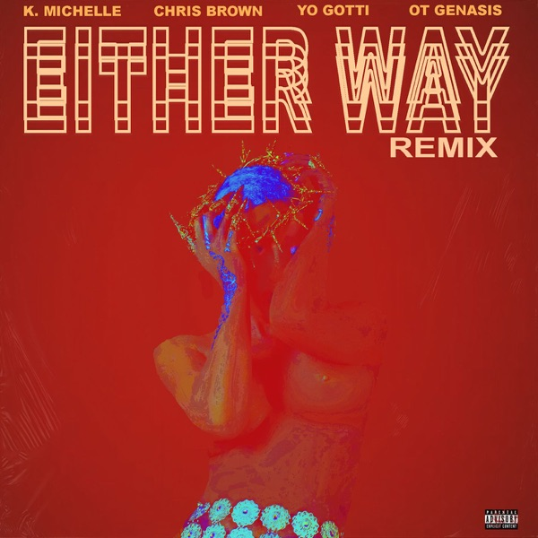 Either Way (Remix) [feat. Chris Brown, Yo Gotti, O.T. Genasis] - Single