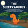 Jennifer Carter - The Sleepysaurus: A Read Aloud Bedtime Story for Kids Who Love Stories & Dinosaurs - For Helping Children Fall to Sleep (Bedtime Stories for Kids, Book 1) (Unabridged)