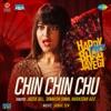 Chin Chin Chu From Happy Phirr Bhag Jayegi Single