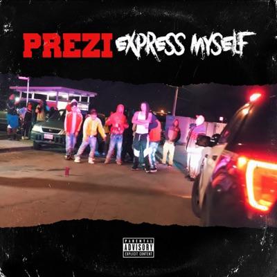 Express Myself - Single - Prezi Mp3 Download - TONICKITCHEN.CA
