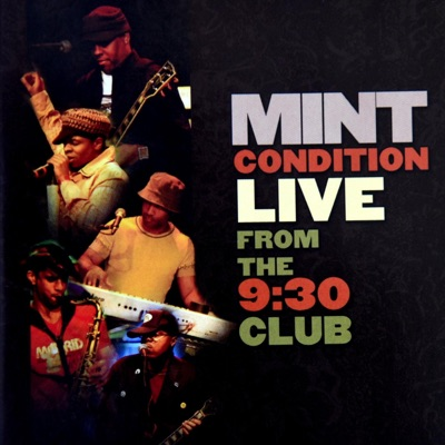 Mint Condition (Live from the 9:30 Club) - Mint Condition