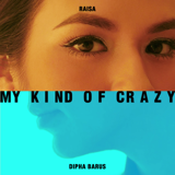 Raisa & Dipha Barus - My Kind of Crazy - Raisa & Dipha Barus