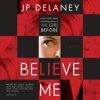 J.P. Delaney - Believe Me: A Novel (Unabridged) artwork