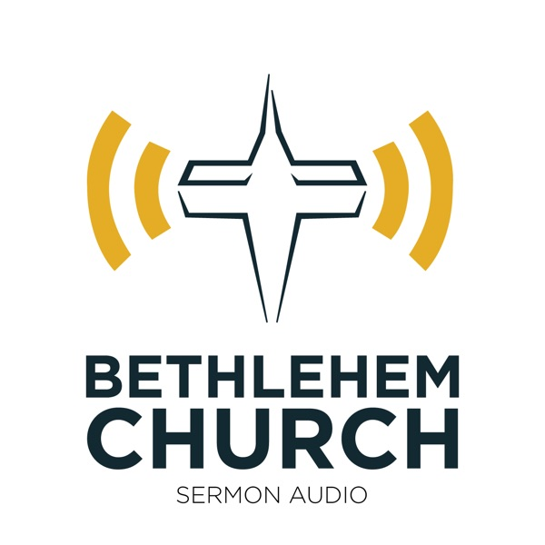 Bethlehem Church Sermons