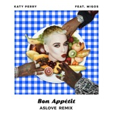 Bon appétit (feat. Migos) [Aslove Remix] - Single