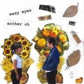 Archer Oh - Easy Eyes